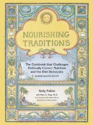 Fallon, Sally - The Cookbook That Challenges Politically Correct Nutrition & the Diet Dictocrats